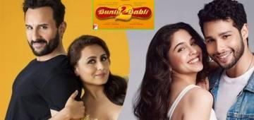 Bunty Aur Babli 2 release date announced starring Saif Ali Khan, Rani Mukerji, Siddhant Chaturvedi & Sharvari